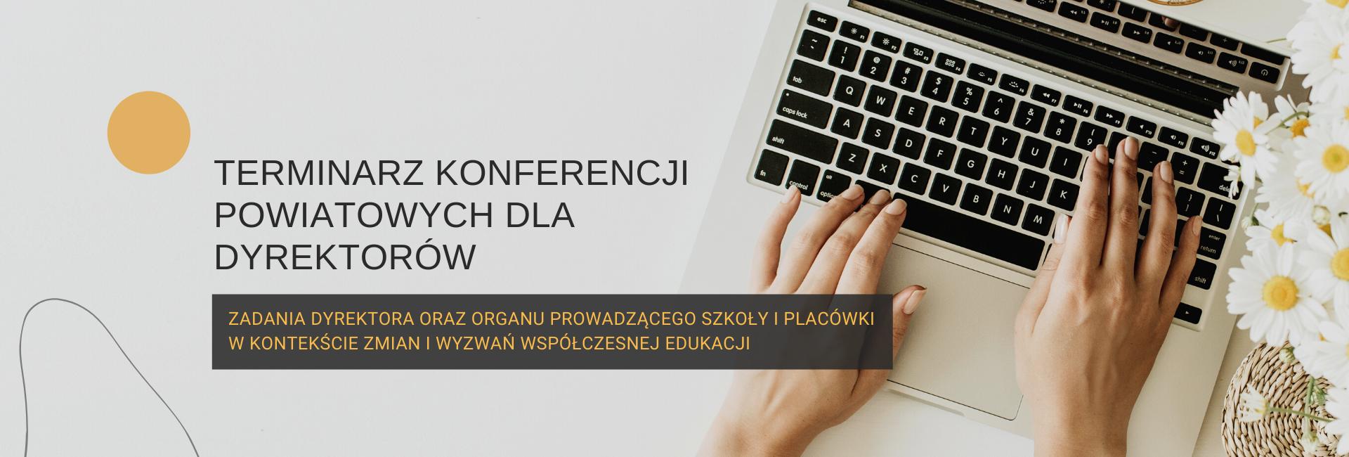 Konferencje powiatowe dla dyrektorów nt. Zadania dyrektora oraz organu prowadzącego szkoły i placówki w kontekście zmian, wyzwań współczesnej edukacji